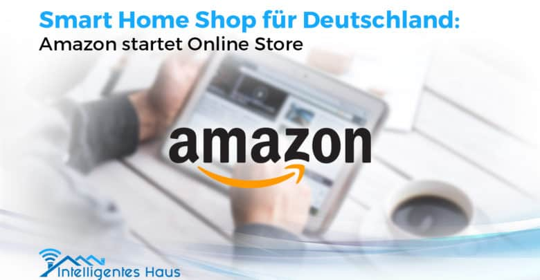 amazon launcht deutschlandweiten smart home shop. Black Bedroom Furniture Sets. Home Design Ideas
