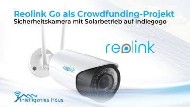 Photo of Reolink Go als Crowdfunding-Projekt: Sicherheitskamera mit Solarbetrieb
