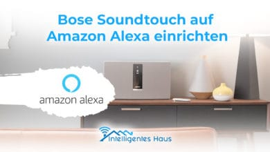 Photo of Bose Soundtouch Skill – Einrichtung & Bewertung