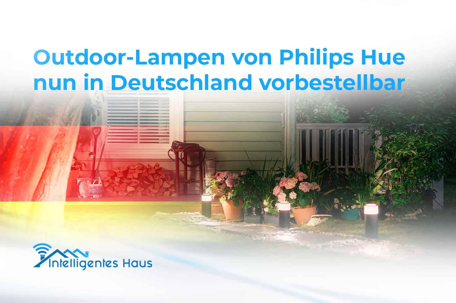 Neue Outdoor Lampen Von Philips Hue Ab Sofort Vorbestellbar