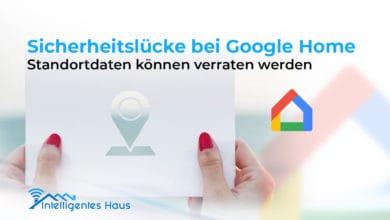 ungewollte Standorterkennung beim Google Home-Lautsprecher