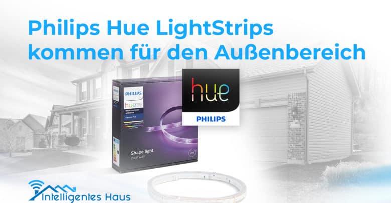 lightstrips f r drau en philips hue bringt bald zwei neue produkte auf den markt. Black Bedroom Furniture Sets. Home Design Ideas