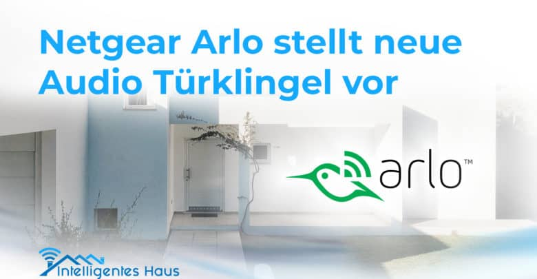 arlo hat seine neue smarte audio t rklingel offiziell vorgestellt. Black Bedroom Furniture Sets. Home Design Ideas