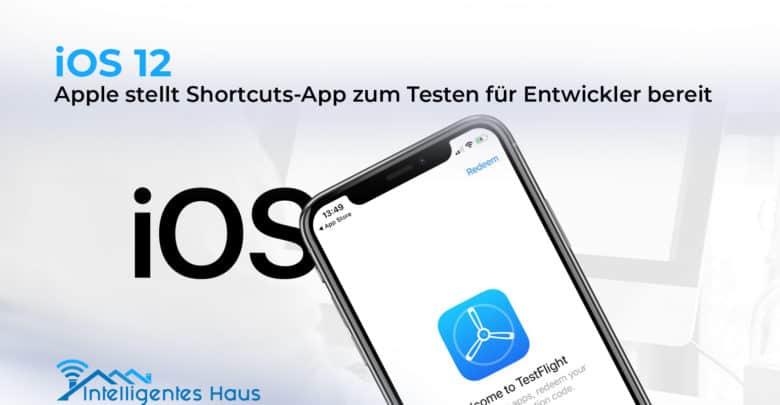 iOS 12: Entwickler können Shortcuts-App vor Marktstart testen