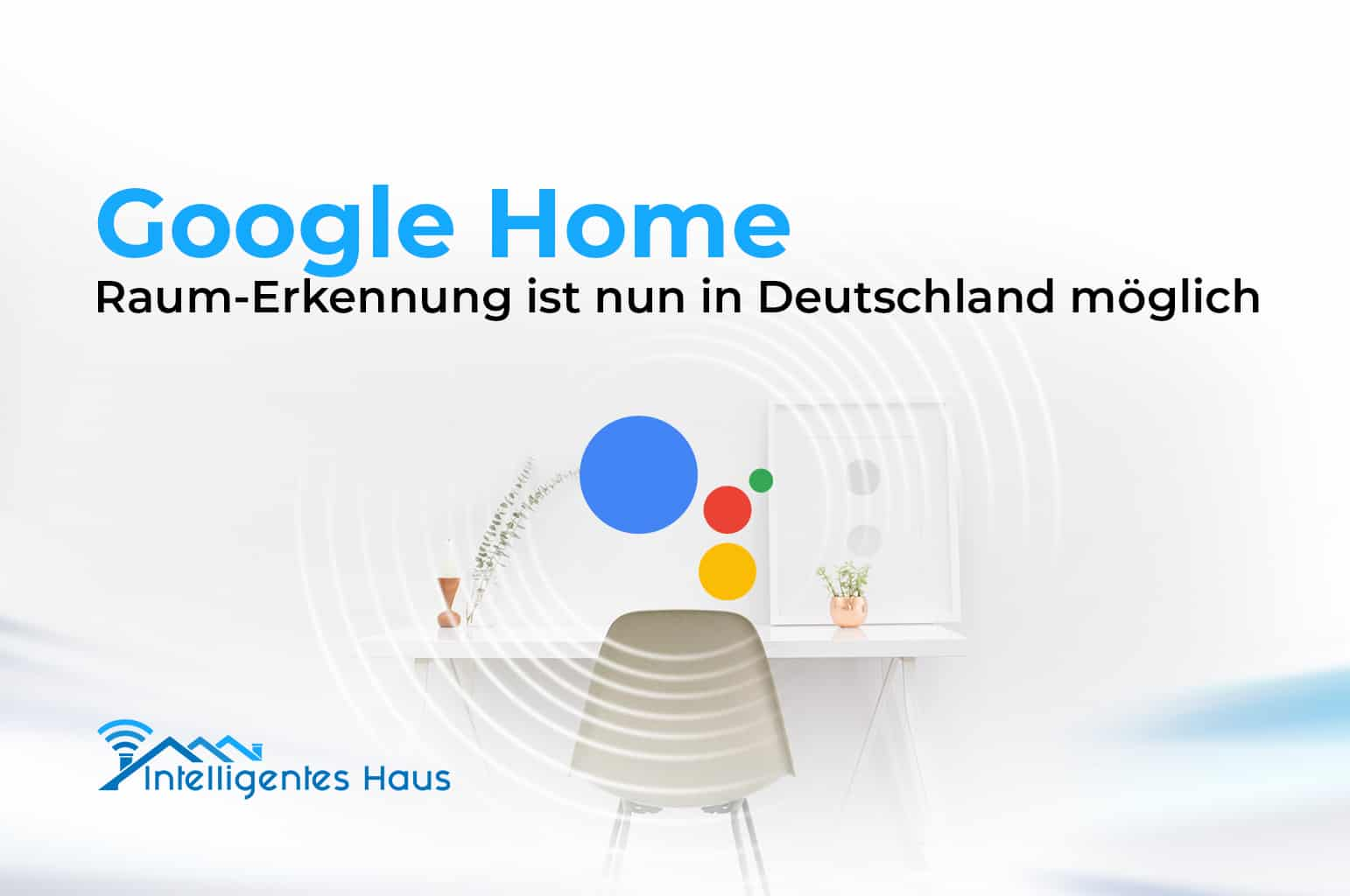 raum erkennung mit google home google assistant in. Black Bedroom Furniture Sets. Home Design Ideas