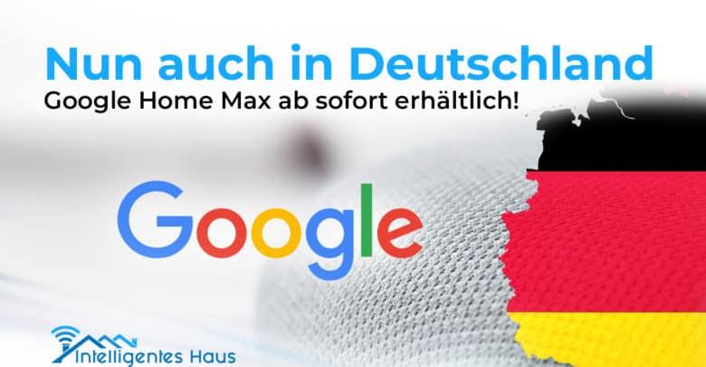 Google Home Max erhältlich