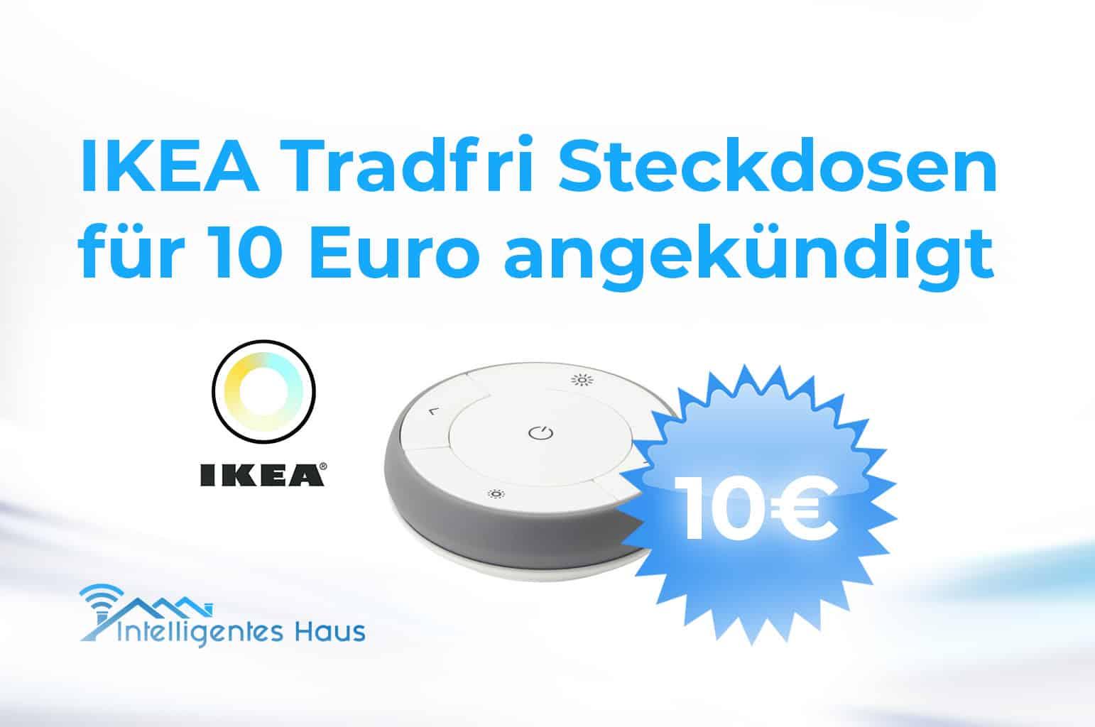 smarte steckdose von ikea tradfri soll f r 10 euro auf den markt kommen. Black Bedroom Furniture Sets. Home Design Ideas