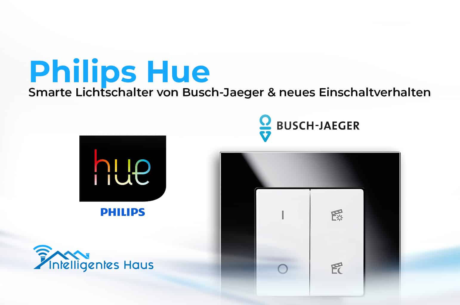 philips hue busch jaeger partnerschaft neue lichtschalter angek ndigt. Black Bedroom Furniture Sets. Home Design Ideas