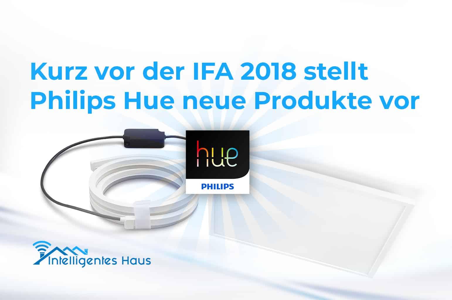 philips hue hat kurz vor der ifa 2018 einige neue produkte vorgestellt. Black Bedroom Furniture Sets. Home Design Ideas