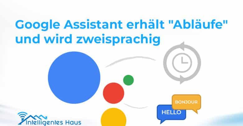 Google Assistant Abläufe & Zweisprachigkeit