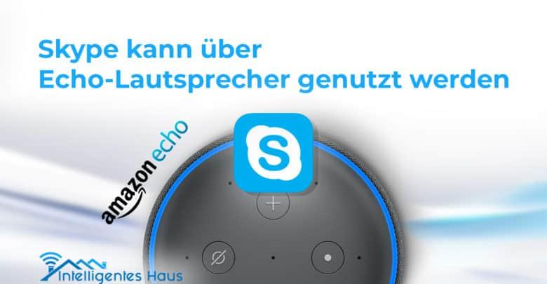 Amazon Und Skype Telefonate über Echo Lautsprecher Ab Sofort Möglich