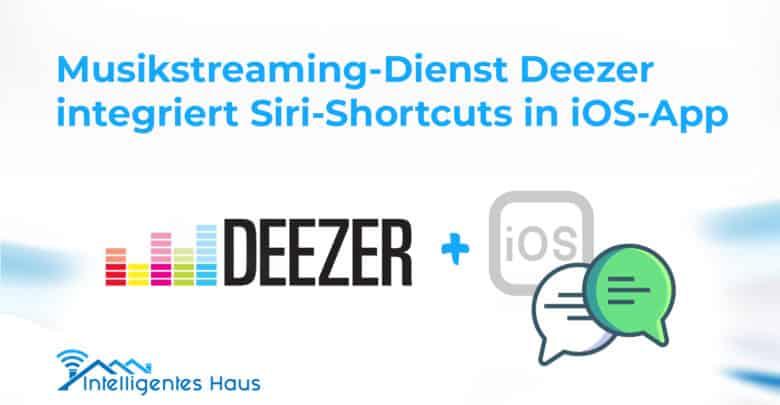 Deezer unterstützt Siri-Kurzbefehle