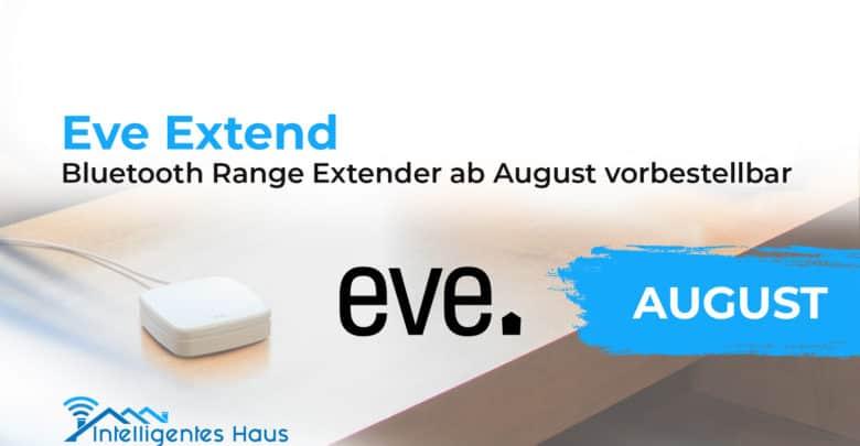 Eve Extend Produktankündigung