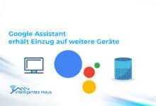 neue Geräte erhalten Google Assistant-Integration