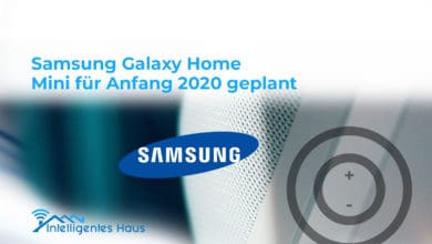 Photo of Samsung Galaxy Home Mini für Anfang 2020 geplant