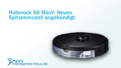 Photo of Roborock S6 MaxV: Neues Spitzenmodell angekündigt